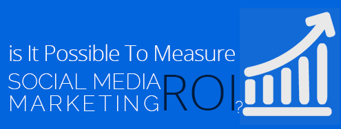 Is_It_possible_to_measure_social_media_marketing_roi